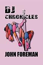 DJ Chronicles by John M. Foreman