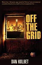 Off The Grid by Dan Kolbet