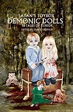 Satan's Toybox: Demonic Dolls by Blaze McRob