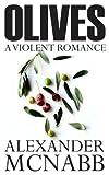 Olives – A Violent Romance