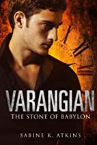 Varangian: The Stone of Babylon by Sabine K.…