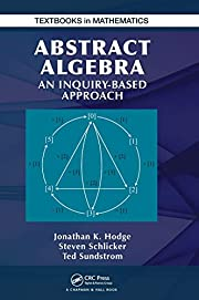 Abstract Algebra: An Inquiry Based Approach…