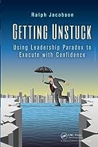 Getting Unstuck: Using Leadership Paradox to…