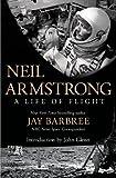 Neil Armstrong : a life of flight / Jay Barbree ; foreword by John Glenn
