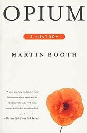 Opium: A History por Martin Booth