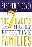 The 7 habits of highly effective families : building a beautiful family culture in a turbulent world / Stephen R. Covey
