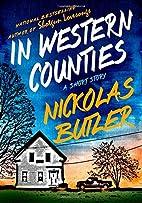 In Western Counties by Nickolas Butler