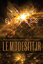 Solar Express by L. E. Modesitt Jr.