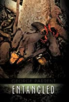 ENTANGLED by GEORGE PARRENT