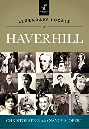 Legendary Locals of Haverhill av Christopher…