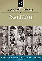 Legendary Locals of Raleigh, North Carolina…