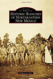Historic Ranches of Northeastern New Mexico…