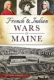 French & Indian Wars in Maine por Michael…