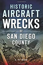 Historic Aircraft Wrecks of San Diego County…