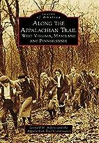 Along the Appalachian Trail: West Virginia,…