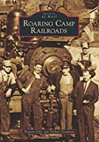 Roaring Camp Railroads (Images of Rail) by…