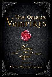 New Orleans Vampires: History and Legend de…