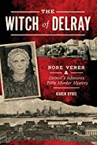 The Witch of Delray: Rose Veres &…