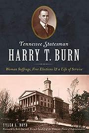 Tennessee Statesman Harry T. Burn: Woman…