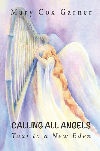 Book Cover - Calling All Angels: Taxi to a New Eden