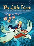 The little prince. based on the animated series and an original story by Delphine Dubos ; adaption, Guillaume Dorison ; based on the masterpiece by Antoine de Saint-Exupéry ; art by Diane Fayolle and Jérôme Benoit ; translation, Carol Burrell