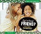 Am I a Good Friend?: A Book About…
