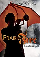 Prairie Fire (Fiction - Young Adult) by E.…