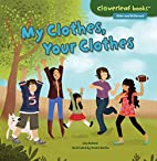 My Clothes, Your Clothes (Cloverleaf Books…