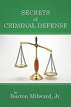 Secrets of Criminal Defense by Burton…