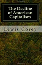 The decline of American capitalism by Lewis…