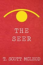 The Seer by T. Scott McLeod