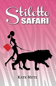 Stiletto Safari de Kate Metz