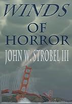 Winds of Horror by John W. Strobel, III