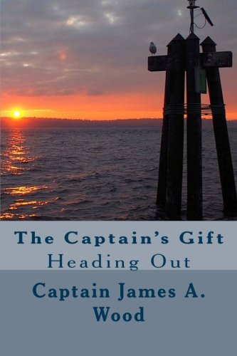 "The Captain's Gift: ""Heading Out"", James A. Wood"