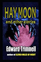 Hay Moon and Other Stories: Sixteen modern…