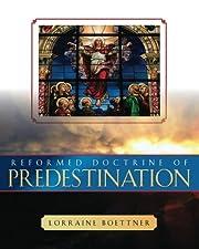 Reformed Doctrine of Predestination av…