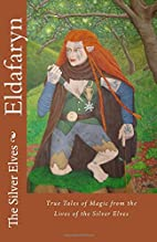 Eldafaryn: True Tales of Elfin Magic from…