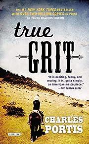 True Grit: A Novel – tekijä: Charles…