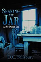 Shaking the Jar: As My Daddy Did by D. C.…