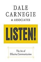 Dale Carnegie & Associates' Listen!: The Art…