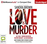 Love is murder / edited by Sandra Brown ; read by Christopher Lane and Shannon McManus