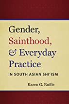 Gender, Sainthood, and Everyday Practice in…