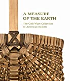 A measure of the earth : the Cole-Ware collection of American baskets / Nicholas R. Bell ; with a foreword by Henry H. Glassie