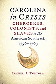 Carolina in Crisis: Cherokees, Colonists,…