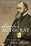 Lincoln's autocrat : the life of Edwin Stanton / William Marvel