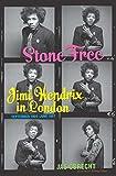Stone free : Jimi Hendrix in London, September 1966-June 1967 / Jas Obrecht