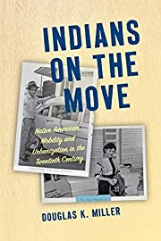 Indians on the Move: Native American…