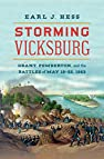Image of the book Storming Vicksburg: Grant, Pemberton, and the Battles of May 19-22, 1863 (Civil War America) by the author