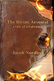 The Divine Arsonist: A Tale of Awakening af…