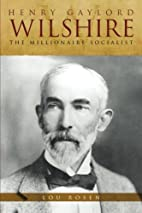 henry gaylord wilshire: the millionaire…